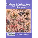 Ribbon Embroidery and Stumpwork (Threads & Crafts)by Di van Niekerk