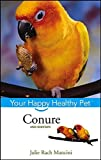 img - for Conure: Your Happy Healthy Pet book / textbook / text book