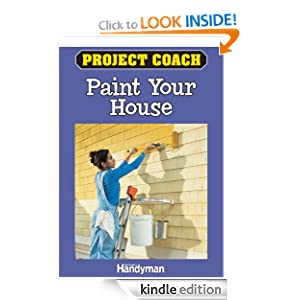 Project Coach: Paint Your House The Family Handyman Editors