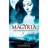 """Magyria - Das Herz des Schattens: Romanvon """"Lena Klassen"""""""