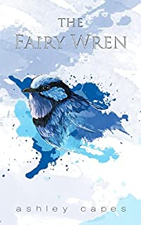The Fairy Wren by Ashley Capes ebook deal
