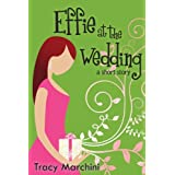 Effie At The Wedding (The Effie Stories Book 1) ~ Tracy Marchini