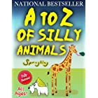 A to Z of Silly Animals – The Best Selling Illustrated Children's Book for All Ages by Sprogling (The Silly Animals Series)