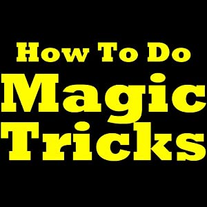 How To Do Magic Tricks - Easy Magic Tricks For Beginners. Learn Magic, How To Do Card Tricks, Easy Card Tricks, Magic Card Tricks And Coin Tricks. Short Report With Simple Magic Tricks For Newbies.