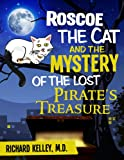 ROSCOE THE CAT AND THE MYSTERY OF THE LOST PIRATE'S TREASURE