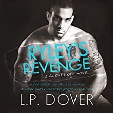 Ryley's Revenge: Gloves Off, Volume 4 Audiobook by L.P. Dover Narrated by Melissa Moran
