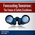 Forecasting Tomorrow: The Future of Safety Excellence | Shawn M. Galloway,Terry L. Mathis