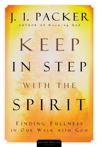 Keep In Step With The Spirit: Finding Fullness In Our Walk With God Image