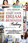 Start Your Dream Business Today! Must...