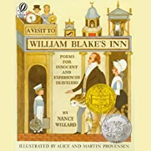 A Visit to William Blake's Inn: Poems for Innocent and Experienced Travelers (       UNABRIDGED) by Nancy Willard Narrated by Stuart Blinder