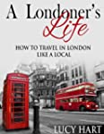 A Londoner's Life - How to Travel in...