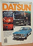 img - for Petersen's complete book of Datsun: Maintenance and repair, personalized pickups, driving impressions, accessory catalog, new models book / textbook / text book