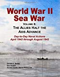 img - for World War Ii Sea War, Vol 6: The Allies Halt the Axis Advance (Volume 6) book / textbook / text book