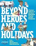 Beyond Heroes and Holidays: A Practical Guide to K-12 Anti-Racist, Multicultural Education and Staff Development [BEYOND HEROES & HOLIDAYS]