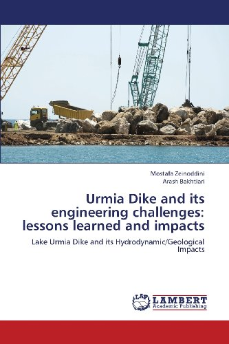 Urmia Dike and its engineering challenges: lessons learned and impacts: Lake Urmia Dike and its Hydrodynamic/Geological