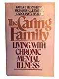 img - for The Caring Family: Living With Chronic Mental Illness book / textbook / text book