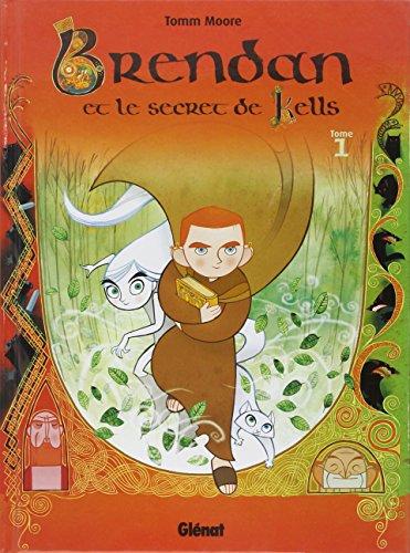 Brendan et le secret de Kells (1) : Brendan et le secret de Kells. Tome 1