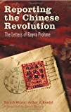 Reporting the Chinese Revolution: The Letters of Rayna Prohme (0745326420) by Hirson, Baruch