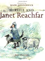 Herself and Janet Reachfar
