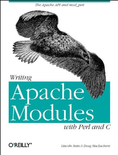 Writing Apache Modules with Perl and C: The Apache API and mod_perl: Customizing Your Web Server (Classique Us)
