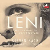 Leni: The Life and Work of Leni Riefenstahl | [Steven Bach]