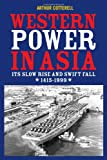 Western Power in Asia: Its Slow Rise and Swift Fall, 1415 - 1999 (0470824891) by Cotterell, Arthur