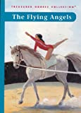 The Flying Angels (Treasured Horses Collection)