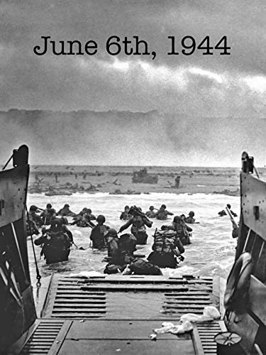 Clip: June 6th, 1944