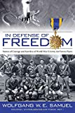img - for In Defense of Freedom: Stories of Courage and Sacrifice of World War II Army Air Forces Flyers book / textbook / text book