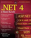 .NET 4 Wrox eBook Bundle: Professional ASP.NET 4, Professional C# 4, VB 2010 Programmer's Reference, WPF Programmer's Reference, Professional Visual Studio 2010, and Professional SQL Server 2008