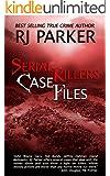 Serial Killers Case Files: True Stories of Notorious Serial Killers