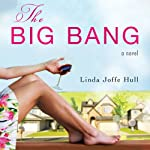 The Big Bang: A Novel | Linda Joffe Hull