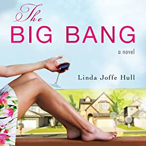 The Big Bang: A Novel | [Linda Joffe Hull]