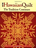 img - for The Hawaiian Quilt: The Tradition Continues by Poakalani Serrao, John Serrao, Raelene Correia, Cissy Serrao (2007) Paperback book / textbook / text book