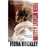 Queen Without a Crown (An Ursula Blanchard Mystery) ~ Fiona Buckley