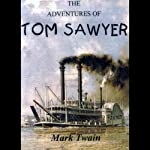 The Adventures of Tom Sawyer (       UNABRIDGED) by Mark Twain Narrated by Bob Hollands