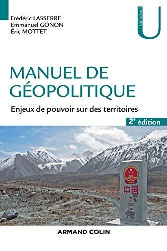 Manuel de géopolitique - 2e éd. : Enjeux de pouvoir sur des territoires (Géographie)
