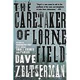The Caretaker of Lorne Field: A Novel ~ Dave Zeltserman