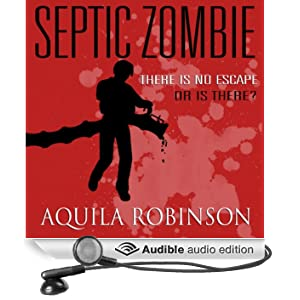 Septic Zombie: A Short Story Written by a Seven-Year-Old Home Schooled Girl (Unabridged)