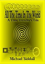 All The Time In The World (A Time Traveller&#39;s Tale) 