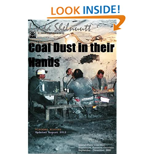 COAL DUST IN THEIR HANDS: Last Days of Production at Energy Fuels Mine (Short True Story w/Photos) (Visceral History) Linda G. Shelnutt