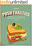 Posh Toasties: Simple & Delicious Gou...