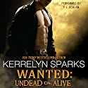 Wanted: Undead or Alive Audiobook by Kerrelyn Sparks Narrated by P. J. Ochlan