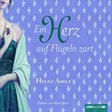 Ein Herz auf Flügeln zart Hörbuch von Helen Abele Gesprochen von: Nana Spier
