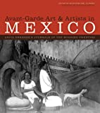 Avant-Garde Art and Artists in Mexico: Anita Brenners Journals of the Roaring Twenties (The William and Bettye Nowlin Series in Art, History, and Culture of the Western Hemisphere)