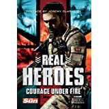 Real Heroes: Courage Under Fire (Help for Heroes)by Jeremy Clarkson