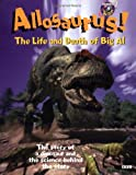 Allosaurus: The Life and Death of Big Al (Discovery Kids) (0525467734) by Cole, Stephen
