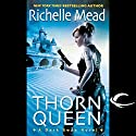 Thorn Queen: Dark Swan, Book 2 (       UNABRIDGED) by Richelle Mead Narrated by Jennifer Van Dyck