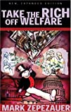 Take the Rich off Welfare (0896087077) by Mark Zepezauer
