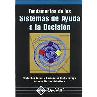 Fundamentos de los Sistemas de Ayuda a la Decisión.